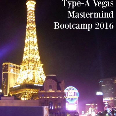Highlights from Type-A Vegas Mastermind Bootcamp 2016