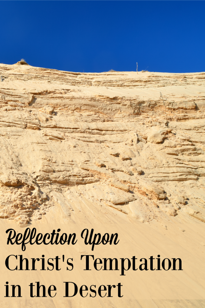 After listening to the Gospel reading of Christs Temptation in the desert I took time to reflect upon its meaning within my own life.