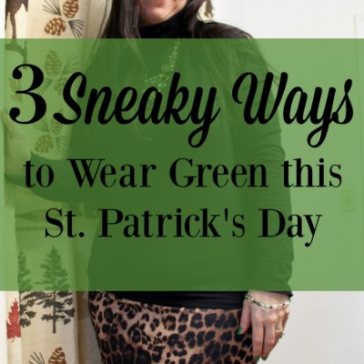 Sneaky Ways to Wear Green this St. Patrick's Day