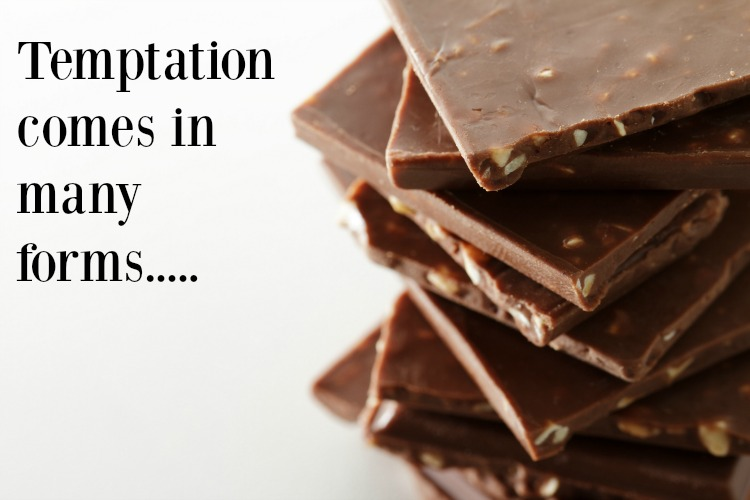 Temptation comes in many forms and will be different for each of us. My husband can pass on sweets while anything with chocolate is constantly calling my name.