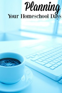 Planning Your Homeschool Days includes looking at both short and long term time frames.
