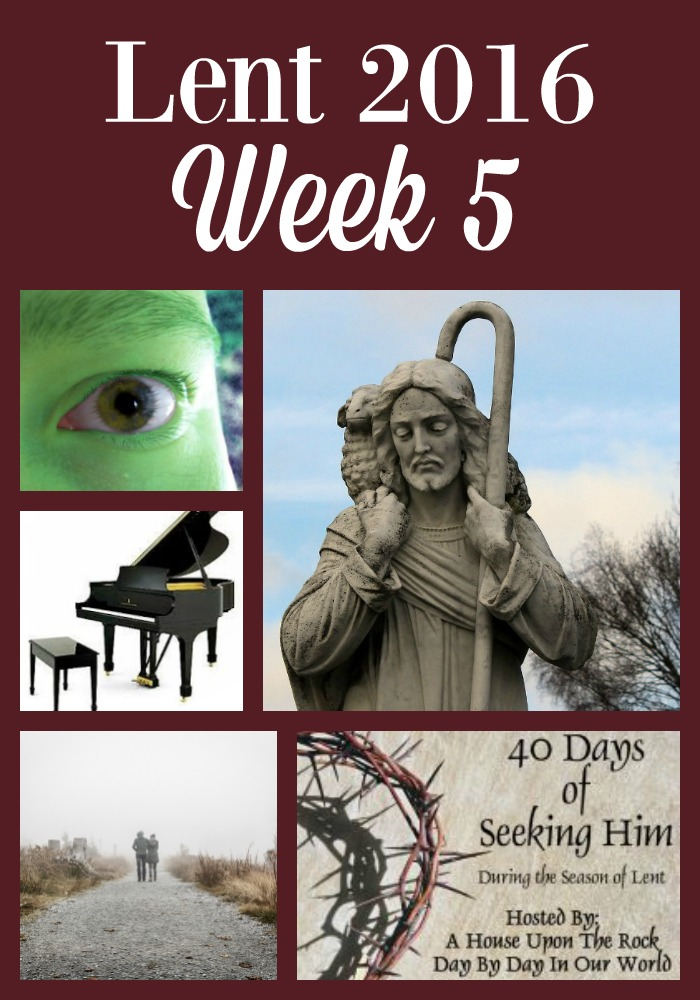 Week 5 for 40 Days of Seeking Him Lent 2016 with 3 featured posts from last week