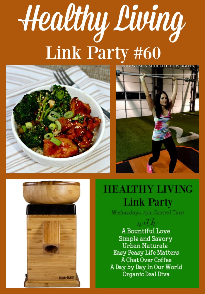 What do Grain Mills, Sesame Chicken, and Weight Lifting have in common? They are all mentioned in the Healthy Living Link Party #60!