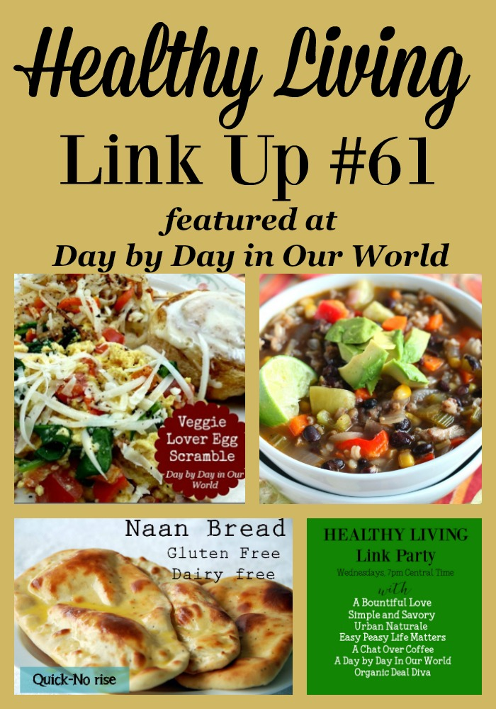 Fancy Eggs, Mexican Inspired Soup and Naan Bread are all featured in Healthy Living Link Up #61.