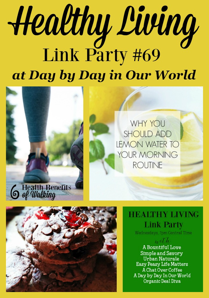 Benefits of Walking, Lemon Water and, Chocolate Cherry Cookies are features at Healthy Living Link Party #69.
