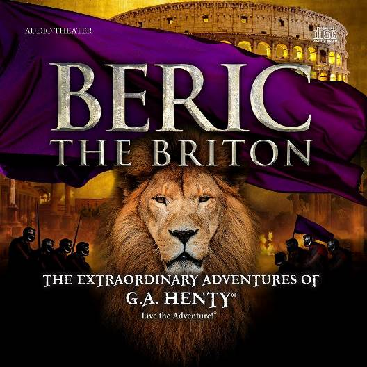 Beric The Briton: Audio Drama based on the G. A. Henty novel of the Roman Invasion of Britain.