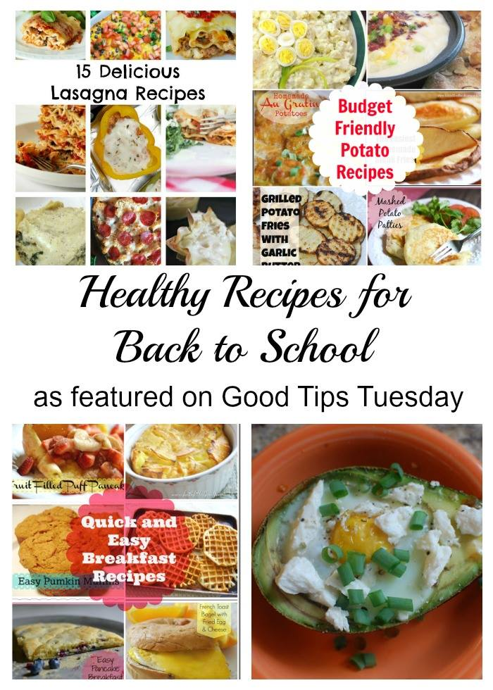 Healthy Recipes for Back to School as featured on Good Tips Tuesday