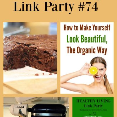 Healthy Living Link Party #74