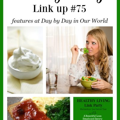 Healthy Living Link Party #75