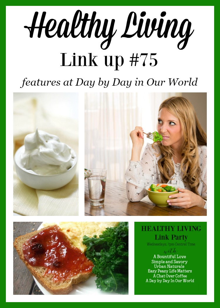 Healthy Living Linkup Party 75 at Day by Day in Our World