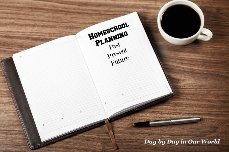 Homeschool Planning Past Present and Future