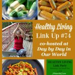 Healthy Living Link Up #74