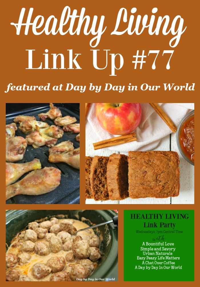 Healthier Wings, Apple Bread, and Swedish Meatballs in the Crockpot? Just the tip of the iceberg of awesomeness at the Healthy Living Link Up hosted at Day by Day in Our World.