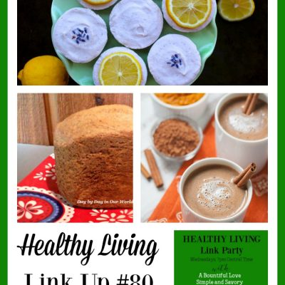 Healthy Living Link Party #80