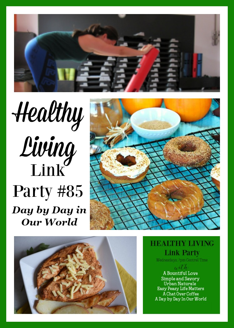 Fitness Routines, Mozzarella Chicken and Pumpkin Donuts are all featured at Healthy Living Link Party #85.