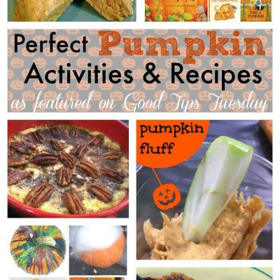 Good Tips Tuesday #144: Perfect Pumpkin Activities and Recipes
