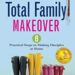 Seeking a Total Family Makeover? Melissa Spoelstra's New Book Can Help!