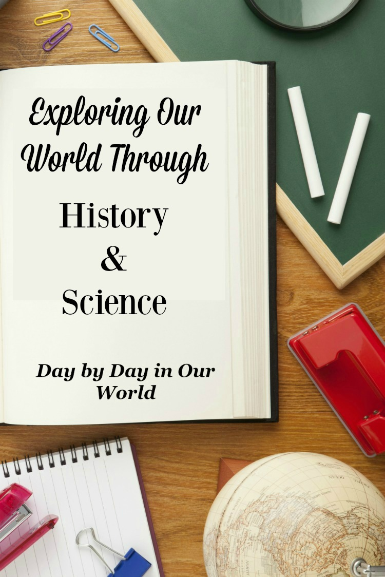 Exploring Our World through History and Science.