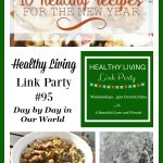 Healthy Living Link Party #95