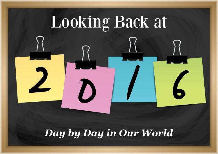 Looking Back at 2016 on Day by Day in Our World.