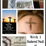 40 Days of Seeking Him Lent 2017 Week 1