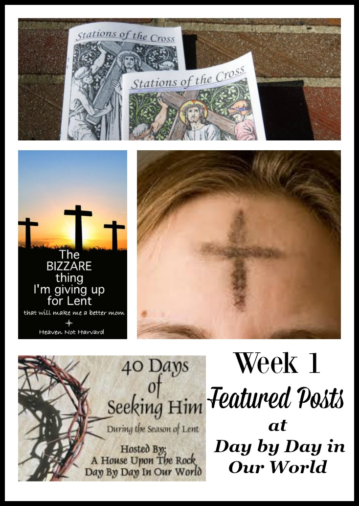 40 Days of Seeking Him Lent 2017 Week 1 Featured Posts