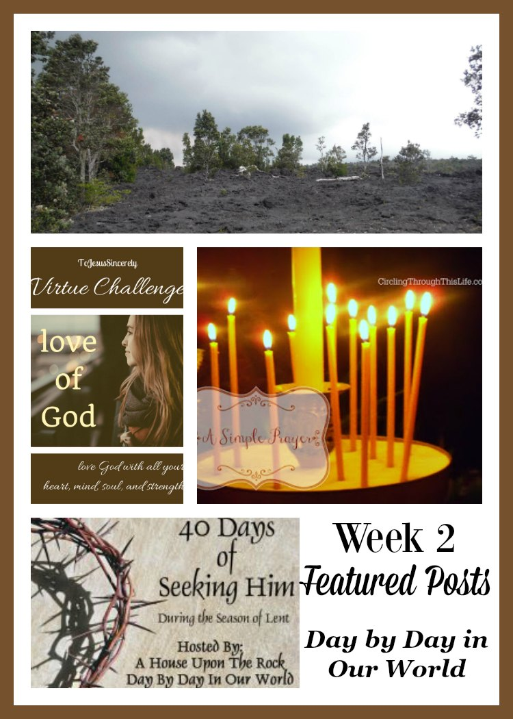 40 Days of Seeking Him Lent 2017 Week 2 Featured Posts at Day by Day in Our World