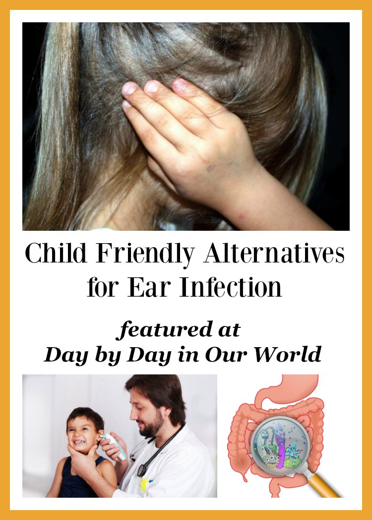 Avoid Antibiotics that Damage Guts | Child Friendly Alternatives for Ear Infection