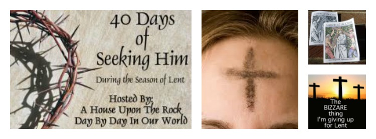 Week One 40 Days of Seeking Him Lent 2017