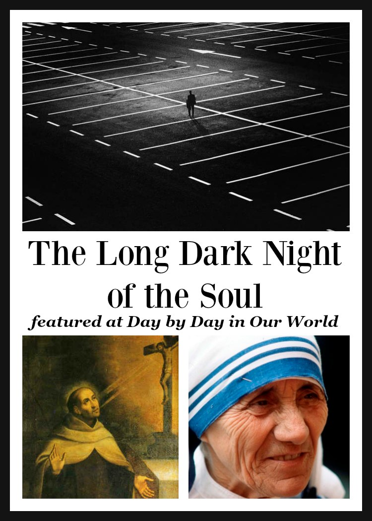 The Long Dark Night of the Soul. What is it and why it is a good thing.