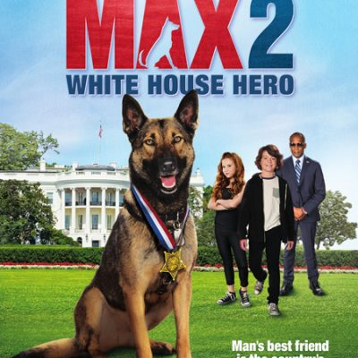 Family Friendly Film: Max 2: White House Hero