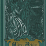 The Secret Bridge   Christlike Character One Story at a Time