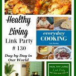 Healthy Living Link Party # 130