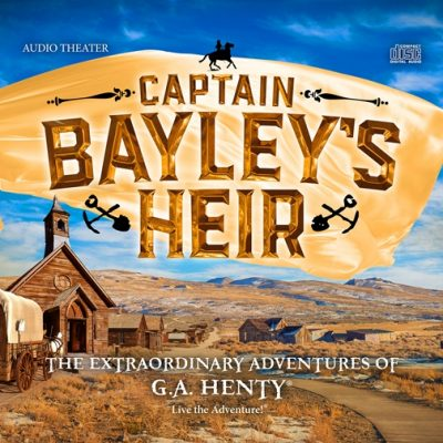 Experience the Old West in Captain Bayley's Heir