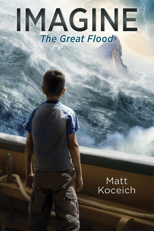 Imagine. . .The Great Flood by Matt Koceich is a new epic adventure in a series of Biblical Fiction for Kids.