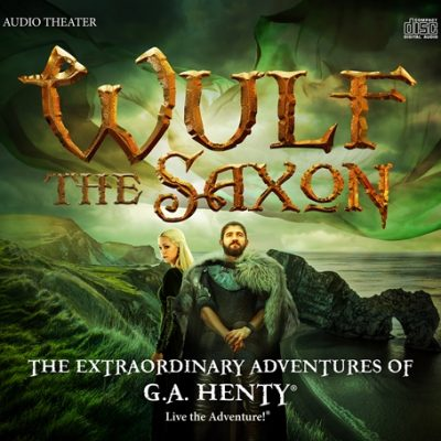 Heirloom Audio Productions: Wulf the Saxon