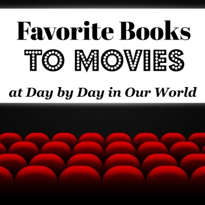 Favorite Books Made Into Movies