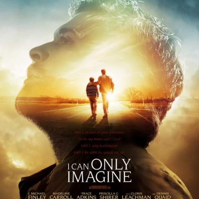 I Can Only Imagine: A Movie About the Story Behind the Song