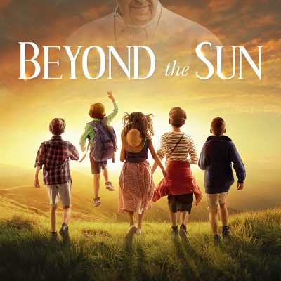 Beyond The Sun: Adventure & a Message of God's Love