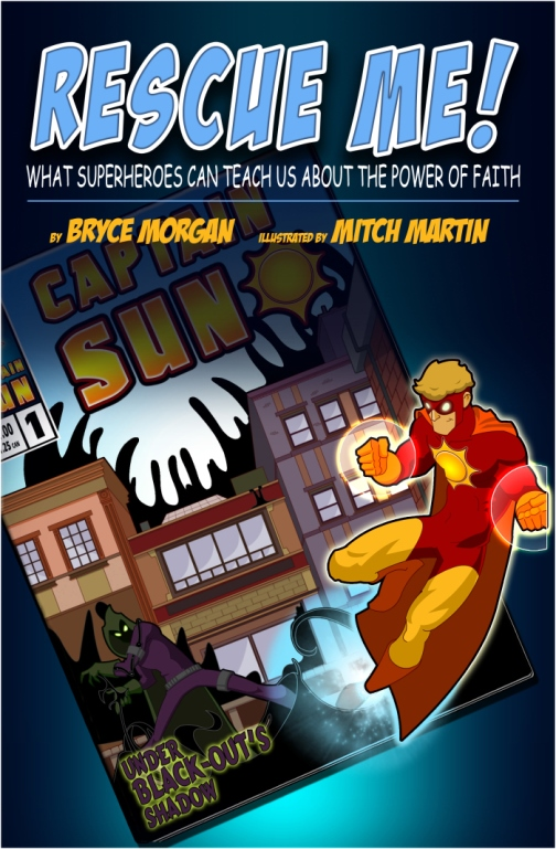 Rescue Me!: What Superheroes Can Teach Us About the Power of Faith Christian Superhero Comic Book