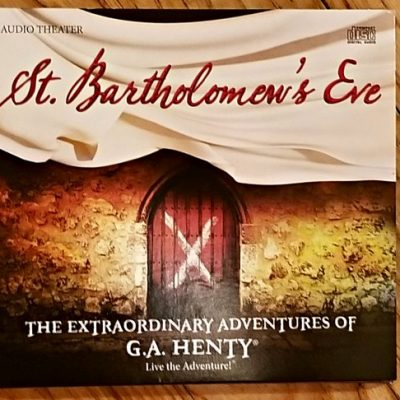 St. Bartholomew's Eve by G.A. Henty from Heirloom Audio
