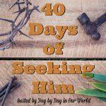 40 Days of Seeking Him 2019 Week 1