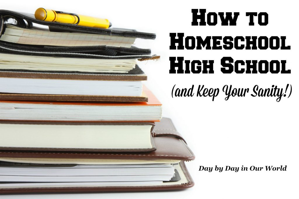 How to Homeschool High School (and Keep Your Sanity!)