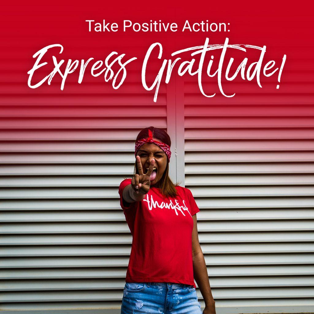 Express Gratitude as a positive action step