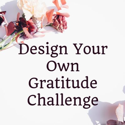 Design Your Own Gratitude Challenge
